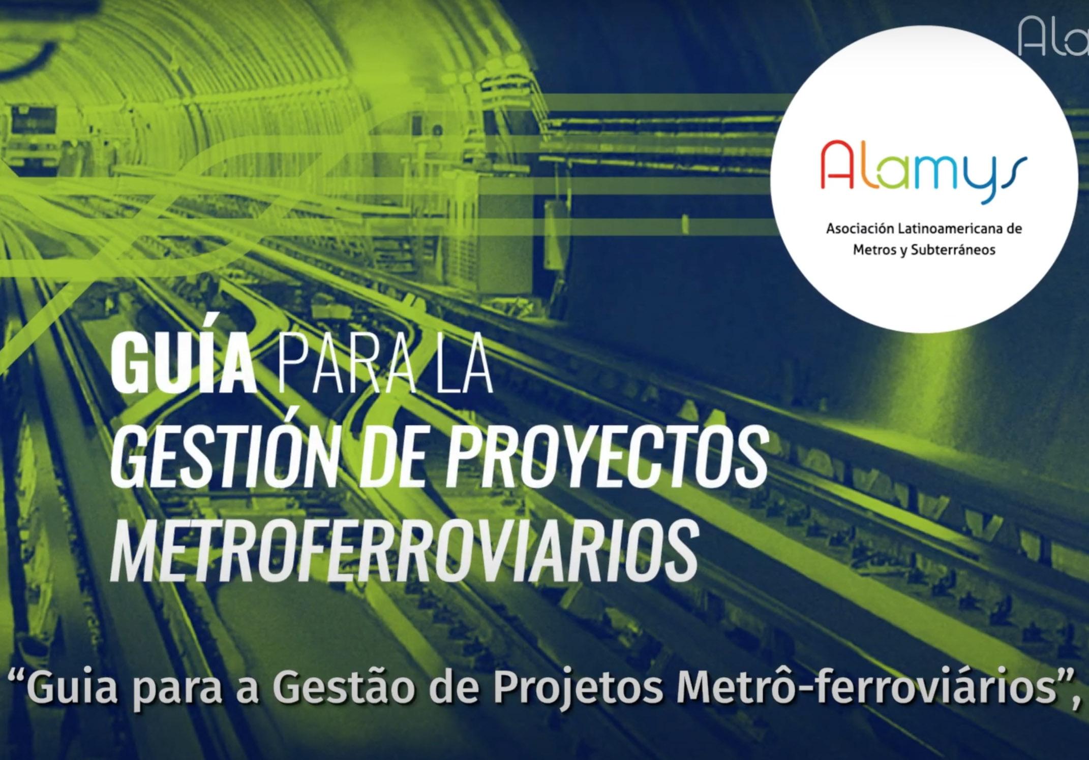 Alamys – GUÍA PARA LA GESTIÓN DE PROYECTOS METROFERROVIARIOS